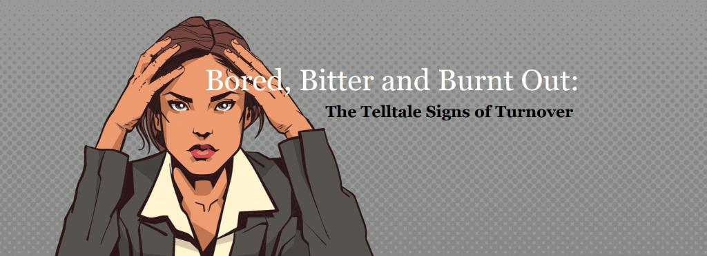 Bored-Bitter-Burnt-out-telltale-signs-of-employee-turnover-Cover-png-1024x372